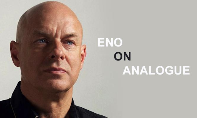 Brian-Eno_on-analogue_final2